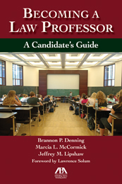 Becoming a Law Professor: A Candidate's Guide