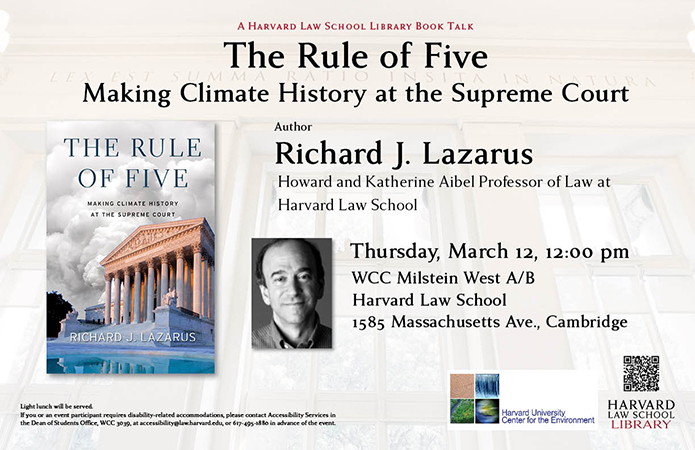 Poster for March 12th book talk for Richard Lazarus' The Rule of Five: Making Climate History at the Supreme Court