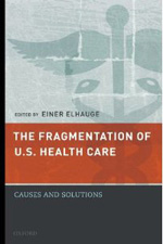 The Fragmentation of the U.S. Health Care System: Causes and Solutions